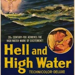 Hell and High Water is listed (or ranked) 14 on the list The Best Movies With Water in the Title