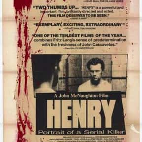 Henry: Portrait of a Serial Ki is listed (or ranked) 8 on the list The Best Movies Based on Real Murders