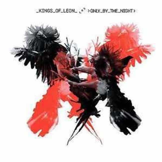 Only by the Night is listed (or ranked) 3 on the list The Best Kings Of Leon Albums of All Time