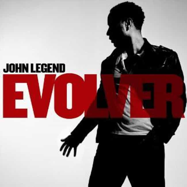 Evolver is listed (or ranked) 3 on the list The Best John Legend Albums of All Time