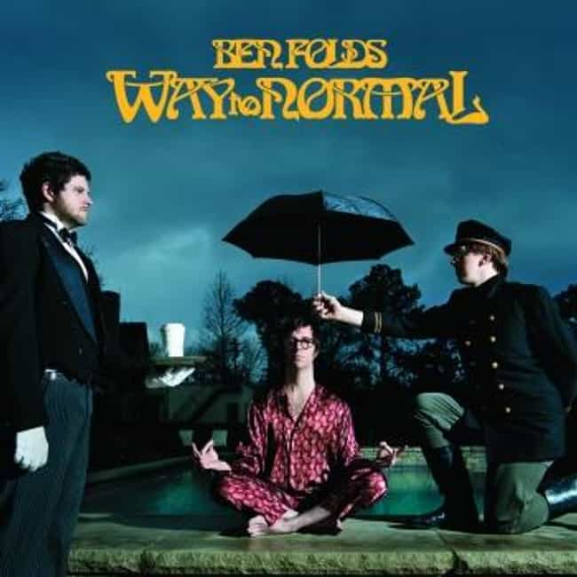Way to Normal is listed (or ranked) 4 on the list The Best Ben Folds Albums of All Time
