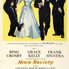 High Society is listed (or ranked) 23 on the list The Best Comedy Movies of the 1950s
