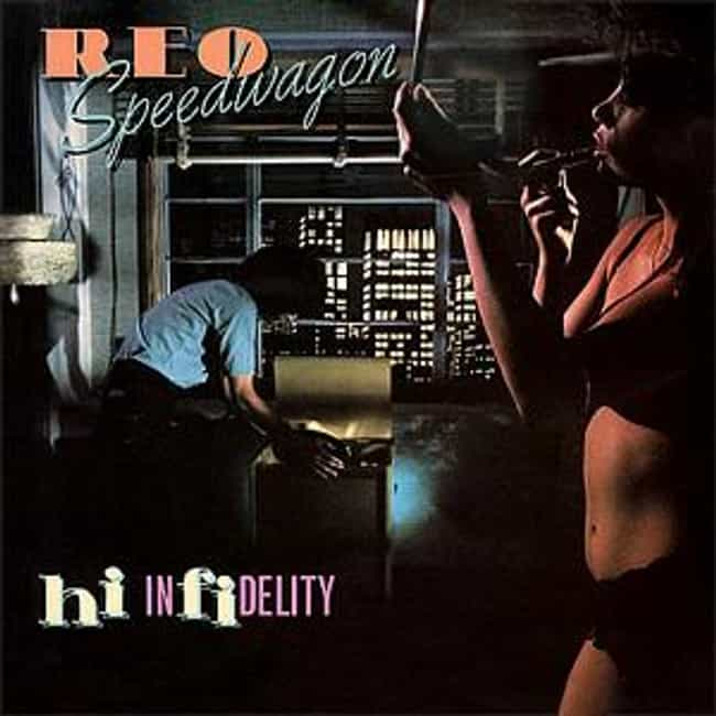 Hi Infidelity is listed (or ranked) 1 on the list The Best REO Speedwagon Albums of All Time
