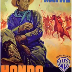 Hondo is listed (or ranked) 4 on the list The Best Western Movies of the 1950s