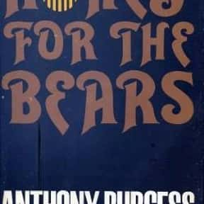 Honey for the Bears is listed (or ranked) 5 on the list The Best Anthony Burgess Books