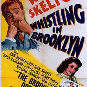 Whistling in Brooklyn is listed (or ranked) 2 on the list The Best Red Skelton Movies