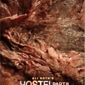 Hostel: Part II is listed (or ranked) 4 on the list The Most Overrated Movies of All Time