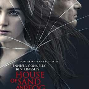 House of Sand and Fog is listed (or ranked) 8 on the list The Best Jennifer Connelly Movies