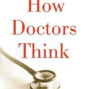 How Doctors Think is listed (or ranked) 17 on the list Quill Award Winning Books