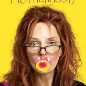 Motherhood is listed (or ranked) 16 on the list The Funniest Movies About Parenting