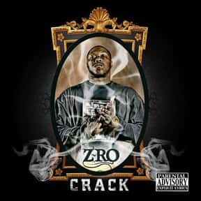 Crack is listed (or ranked) 1 on the list The Best Z-Ro Albums of All Time