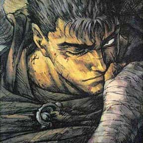 Guts is listed (or ranked) 1 on the list List of All Berserk Characters, Best to Worst