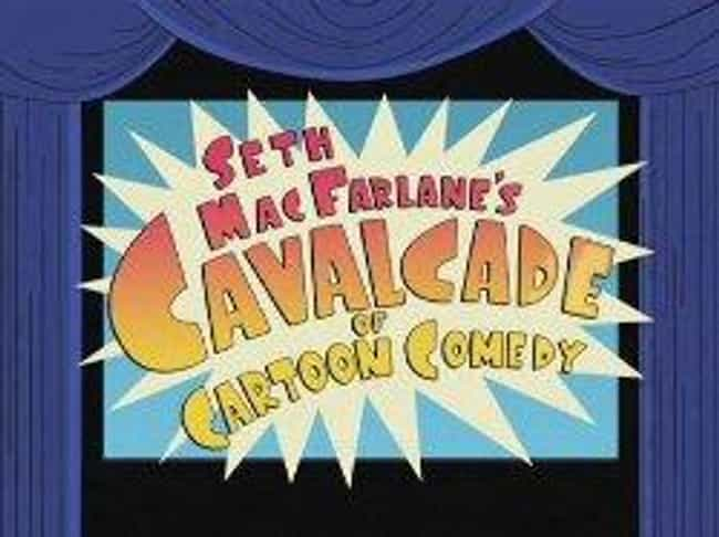 Seth MacFarlane's Cavalc... is listed (or ranked) 3 on the list Seth MacFarlane Shows and TV Series