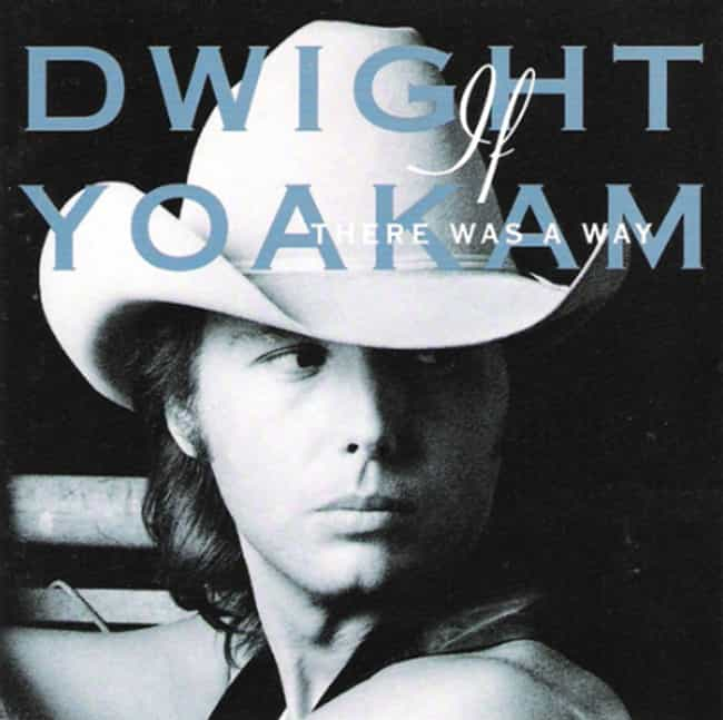If There Was a Way is listed (or ranked) 3 on the list The Best Dwight Yoakam Albums of All Time