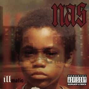 Illmatic is listed (or ranked) 1 on the list The Best Hip Hop Albums of All Time