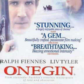 Onegin is listed (or ranked) 17 on the list The Best Liv Tyler Movies