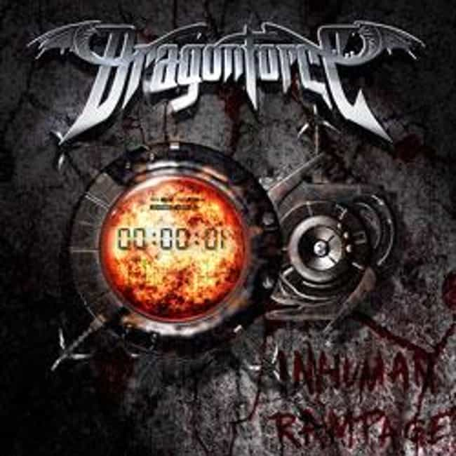 Inhuman Rampage is listed (or ranked) 2 on the list The Best DragonForce Albums of All Time