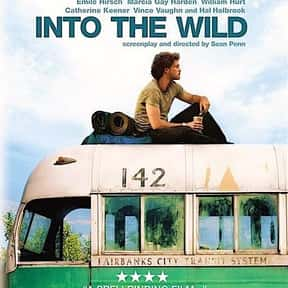 Into the Wild is listed (or ranked) 5 on the list Great Movies About People Going Through Life Solo