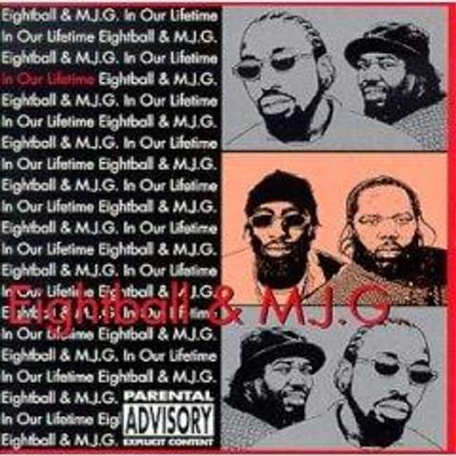 In Our Lifetime is listed (or ranked) 3 on the list The Best Eightball & MJG Albums of All Time