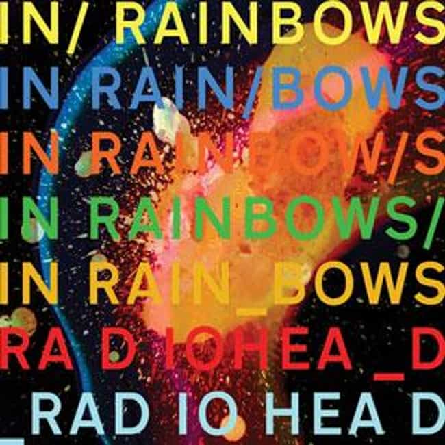 In Rainbows is listed (or ranked) 2 on the list The Best Radiohead Albums of All Time