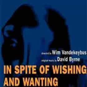 In Spite of Wishing and Wanting