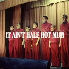 It Ain't Half Hot Mum is listed (or ranked) 10 on the list The Best 1980s British Sitcoms