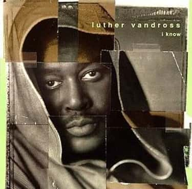 I Know is listed (or ranked) 1 on the list The Best Luther Vandross Albums of All Time