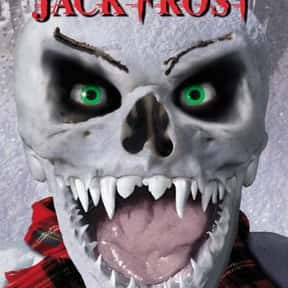 Jack Frost is listed (or ranked) 6 on the list The Best Christmas Horror Movies That Will Sleigh You