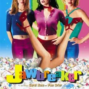 Jawbreaker is listed (or ranked) 25 on the list The Funniest Movies About High School