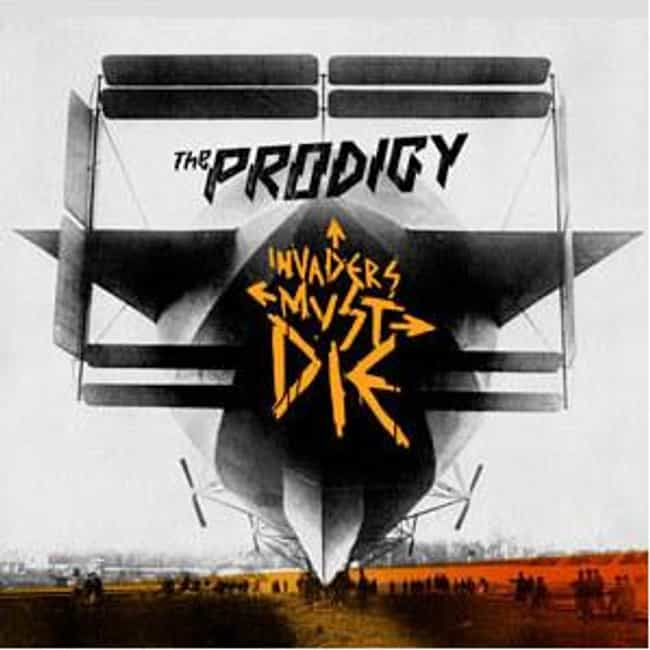 Invaders Must Die is listed (or ranked) 4 on the list The Best Prodigy Albums of All Time
