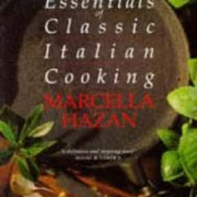 Essentials of Classic Italian  is listed (or ranked) 12 on the list The Most Must-Have Cookbooks