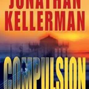 Compulsion is listed (or ranked) 15 on the list The Best Jonathan Kellerman Books