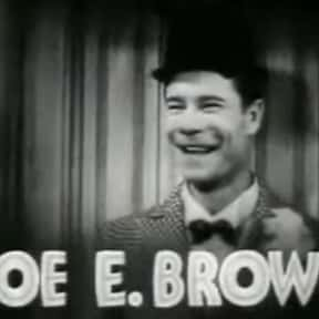 Joe E. Brown is listed (or ranked) 12 on the list Full Cast of Kings And Queens Of Slapstick Actors/Actresses