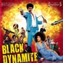Black Dynamite is listed (or ranked) 43 on the list The Funniest Black Movies Ever Made