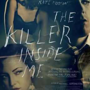 The Killer Inside Me is listed (or ranked) 23 on the list Great Movies About Serial Killers That Are Totally Dramatic