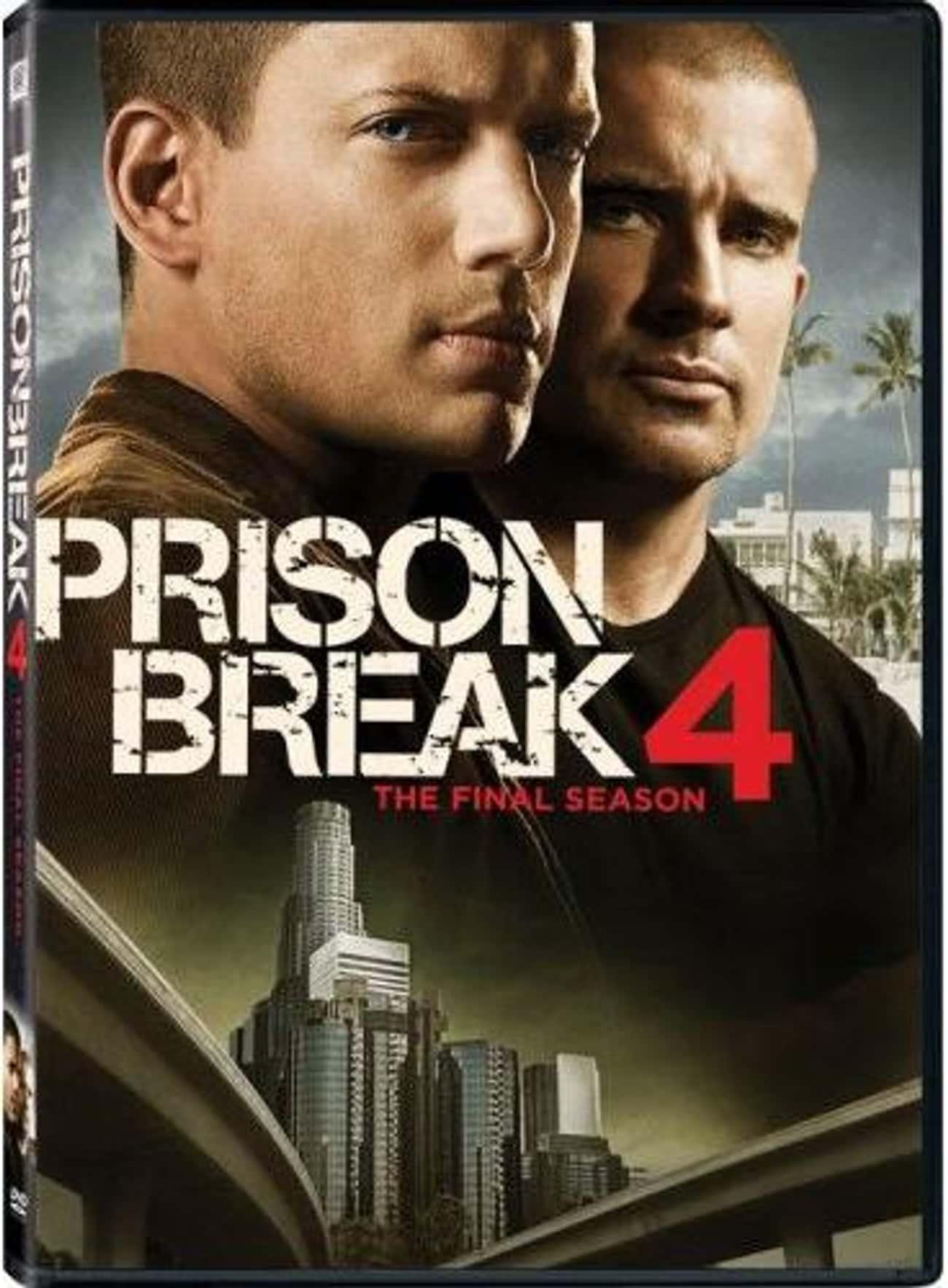 Prison Break - Season 4 is listed (or ranked) 4 on the list The Best Seasons of Prison Break
