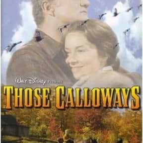 Those Calloways is listed (or ranked) 25 on the list The Best Movies About Vermont