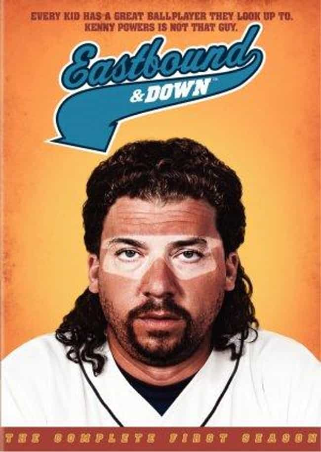 Eastbound & Down is listed (or ranked) 3 on the list What To Watch If You Love 'Trailer Park Boys'