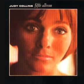 Fifth Album is listed (or ranked) 6 on the list The Best Judy Collins Albums of All Time