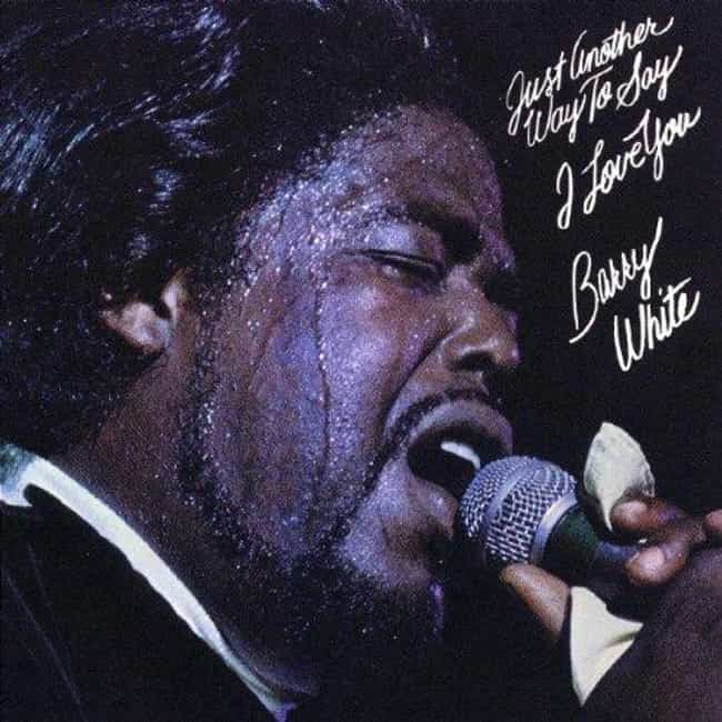 Just Another Way to Say ... is listed (or ranked) 3 on the list The Best Barry White Albums of All Time
