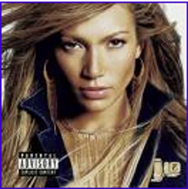 J.Lo is listed (or ranked) 1 on the list The Best Jennifer Lopez Albums of All Time