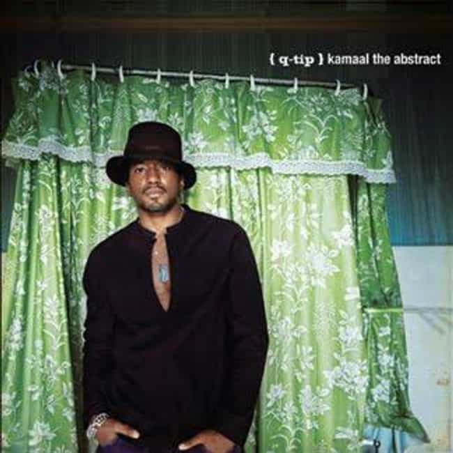 Kamaal/The Abstract is listed (or ranked) 3 on the list The Best Q-Tip Albums of All Time