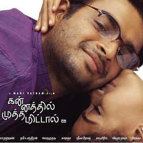 Kannathil Muthamittal is listed (or ranked) 22 on the list The Top 10 Tamil Films of 2000