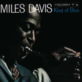 Kind of Blue is listed (or ranked) 1 on the list The Best Miles Davis Albums of All Time