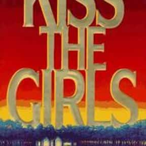 Kiss the Girls is listed (or ranked) 23 on the list The Best Novels About College