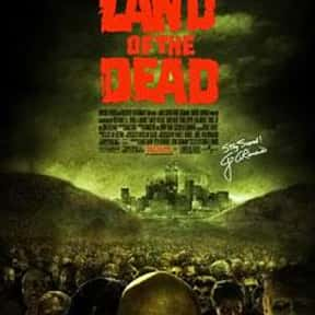 Land of the Dead is listed (or ranked) 22 on the list The Best Movies About Disease Outbreaks