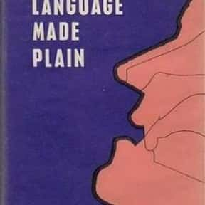 Language Made Plain is listed (or ranked) 23 on the list The Best Anthony Burgess Books