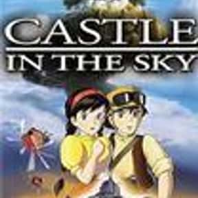 Castle in the Sky is listed (or ranked) 3 on the list The Best Anime Like Last Exile