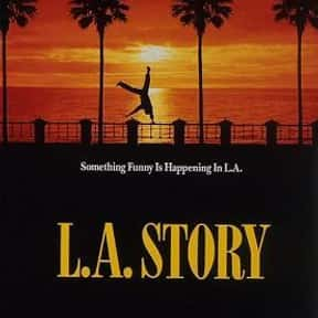 L.A. Story is listed (or ranked) 10 on the list The Best Comedy Movies Set in Los Angeles