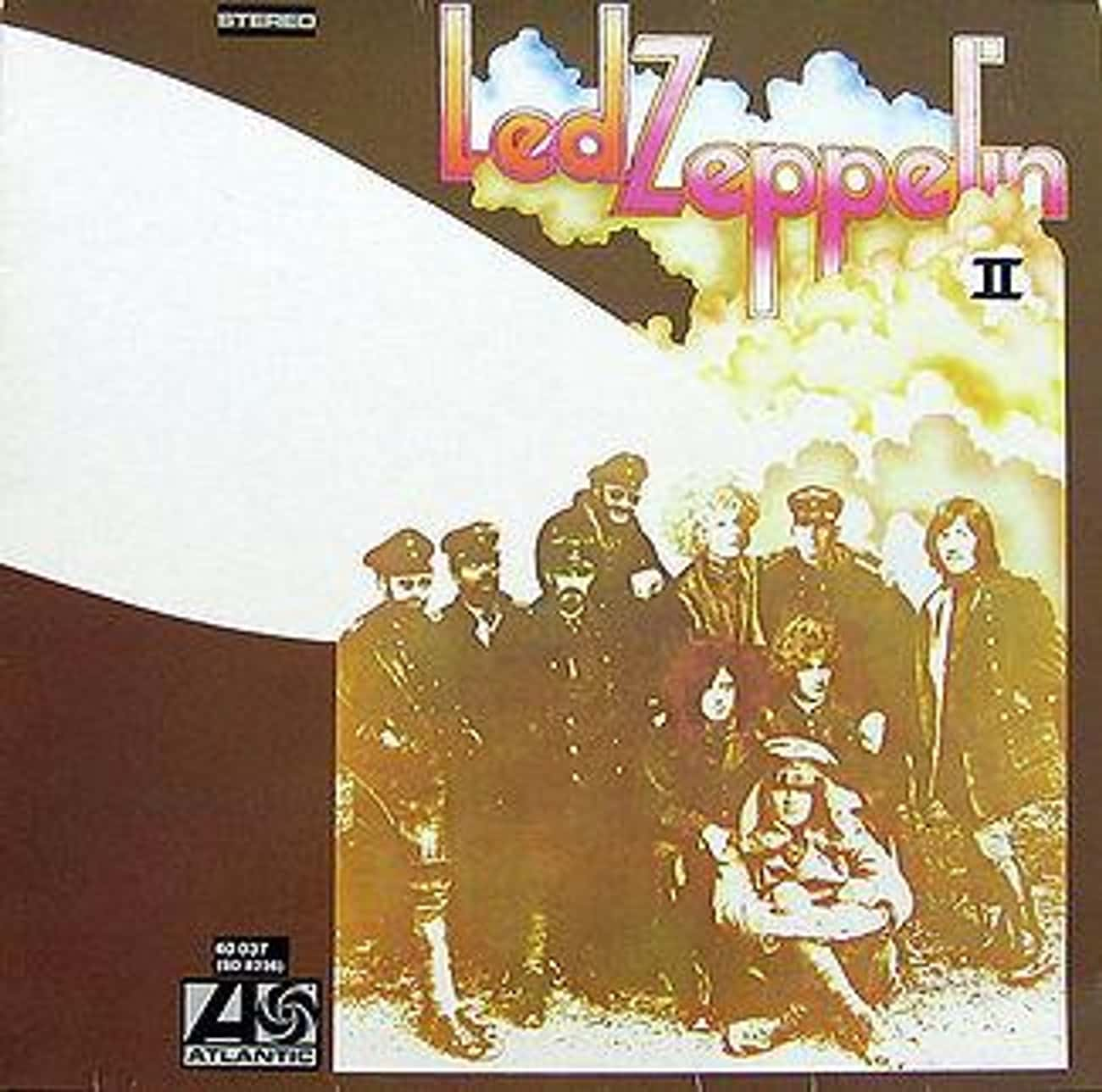 Led Zeppelin II is listed (or ranked) 3 on the list The Best Led Zeppelin Albums of All Time